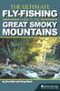 The Ultimate Fly-Fishing Guide To The Great Smoky Mountains