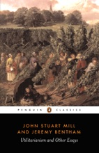 Utilitarianism And Other Essays