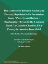 The Connection Between Racism And Poverty Reprinted With Permission From Poverty And Racism Overlapping Threats To The Common Good A Catholic Charities USA Poverty In America Issue Brief The Reality Of Economic Privilege