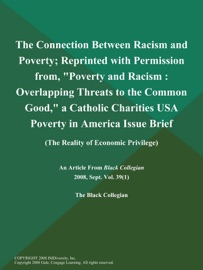 THE CONNECTION BETWEEN RACISM AND POVERTY; REPRINTED WITH PERMISSION FROM,