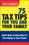 JK Lassers 75 Tax Tips For You And Your Family