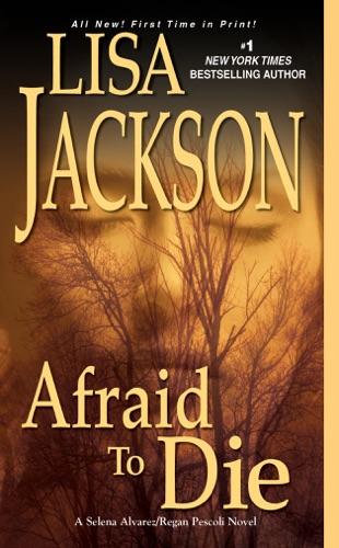 Lisa Jackson - Afraid to Die