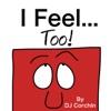 I Feel…Too!