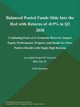 Balanced Pooled Funds Slide Into the Red with Returns of -8.9% in Q2 2010; Continuing Fears over Economic Recovery Impact Equity Performance; Property and Bonds See More Positive Results with Single Digit Returns