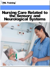 Nursing Care Related To The Sensory And Neurological Systems