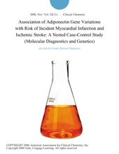 Association of Adiponectin Gene Variations with Risk of Incident Myocardial Infarction and Ischemic Stroke: A Nested Case-Control Study (Molecular Diagnostics and Genetics)