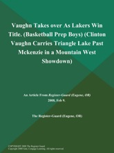 Vaughn Takes over As Lakers Win Title (Basketball Prep Boys) (Clinton Vaughn Carries Triangle Lake Past Mckenzie in a Mountain West Showdown)