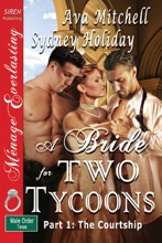 A Bride For Two Tycoons, Part 1: The Courtship [The Male Order, Texas Collection]