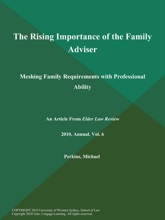The Rising Importance of the Family Adviser: Meshing Family Requirements with Professional Ability