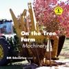 On The Tree Farm Machinery