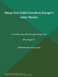 Sharp Sees Solid Growth In Europe S Solar Market