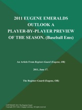 2011 Eugene Emeralds Outlook a Player-by-Player Preview of the Season (Baseball Ems)