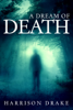 Harrison Drake - A Dream of Death (Detective Lincoln Munroe, Book 1) artwork