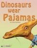 Dinosaurs Wear Pajamas