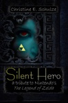 Silent Hero A Tribute To Nintendos The Legend Of Zelda