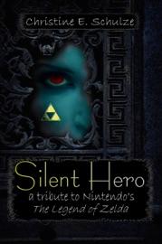 Silent Hero A Tribute To Nintendo S The Legend Of Zelda