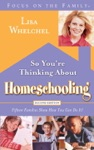 So Youre Thinking About Homeschooling  Second Edition