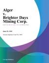 Alger V Brighter Days Mining Corp