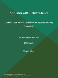 SIT DOWN WITH ROBERT SHILLER: A DARK LOOK AHEAD (INTERVIEW WITH ROBERT SHILLER) (INTERVIEW)