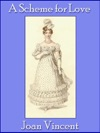 A Scheme For Love A Regency Romance