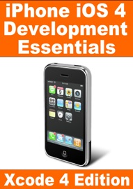 iPhone iOS 4 Development Essentials - Xcode 4 Edition - Neil Smyth