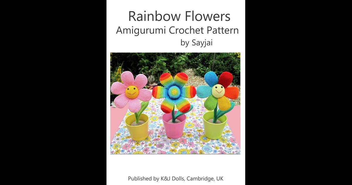 Crochet Pattern Maker Mac : Rainbow Flowers Amigurumi Crochet Pattern by Sayjai on iBooks