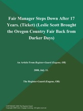 Fair Manager Steps Down After 17 Years (Ticket) (Leslie Scott Brought The Oregon Country Fair Back From Darker Days)