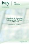 Deloitte  Touche Integrating Arthur Andersen