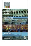 Smart Guide Italy Grand Tour Rome Florence Venice And Naples