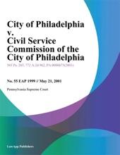 City Of Philadelphia V. Civil Service Commission Of The City Of Philadelphia