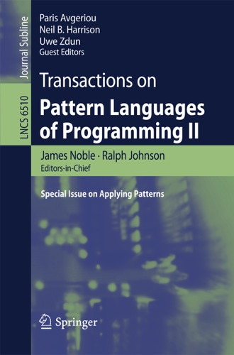 James Noble, Ralph Johnson, Paris Avgeriou, Neil B. Harrison & Uwe Zdun - Transactions on Pattern Languages of Programming II