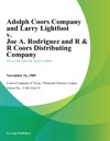 Adolph Coors Company And Larry Lightfoot V Joe A Rodriguez And R  R Coors Distributing Company