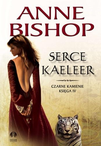 Anne Bishop - Serce Kaeleer. Czarne Kamienie – księga 4