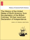 The History Of The United States Of North America From The Plantation Of The British Colonies Till Their Revolt And Declaration Of Independence Vol III Second Edition Enlarged An Amended