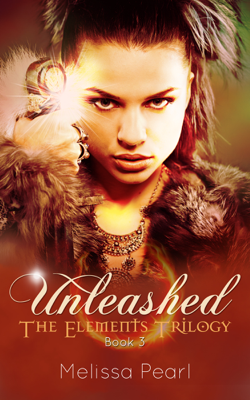 Unleashed (The Elements Trilogy, #3) - Melissa Pearl book