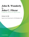 John R Wunderly V John C Fliszar