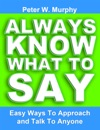 Always Know What To Say Easy Ways To Approach And Talk To Anyone