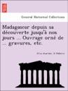 Madagascar Depuis Sa Decouverte Jusqua Nos Jours  Ouvrage Orne De  Gravures Etc