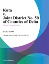 Kuta V Joint District No 50 Of Counties Of Delta