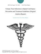 Urinary Tract Infections In Spinal Cord Injury: Prevention And Treatment Guidelines (Original Article) (Report)