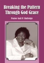 Breaking The Pattern Through God Grace