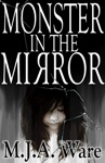 Monster In The Mirror With Bonus Short Stories