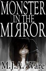 Monster In The Mirror With Bonus Short Stories