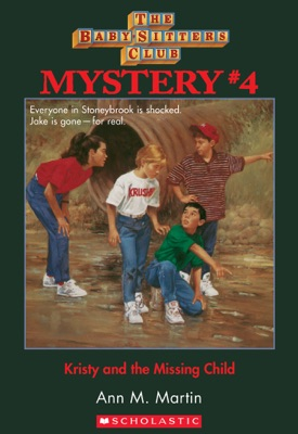 The Baby-Sitters Club Mysteries #4: Kristy and the Missing Child