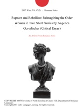 Rupture And Rebellion: Reimagining The Older Woman In Two Short Stories By Angelica Gorodischer (Critical Essay)