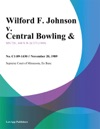 Wilford F Johnson V Central Bowling