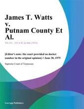 James T. Watts V. Putnam County Et Al.