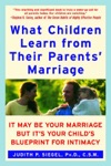 What Children Learn From Their Parents Marriage