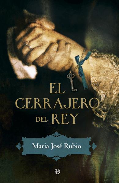 El cerrajero del rey por María José Rubio