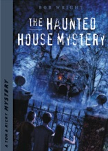The Haunted House Mystery - Tom And Ricky Mystery Series